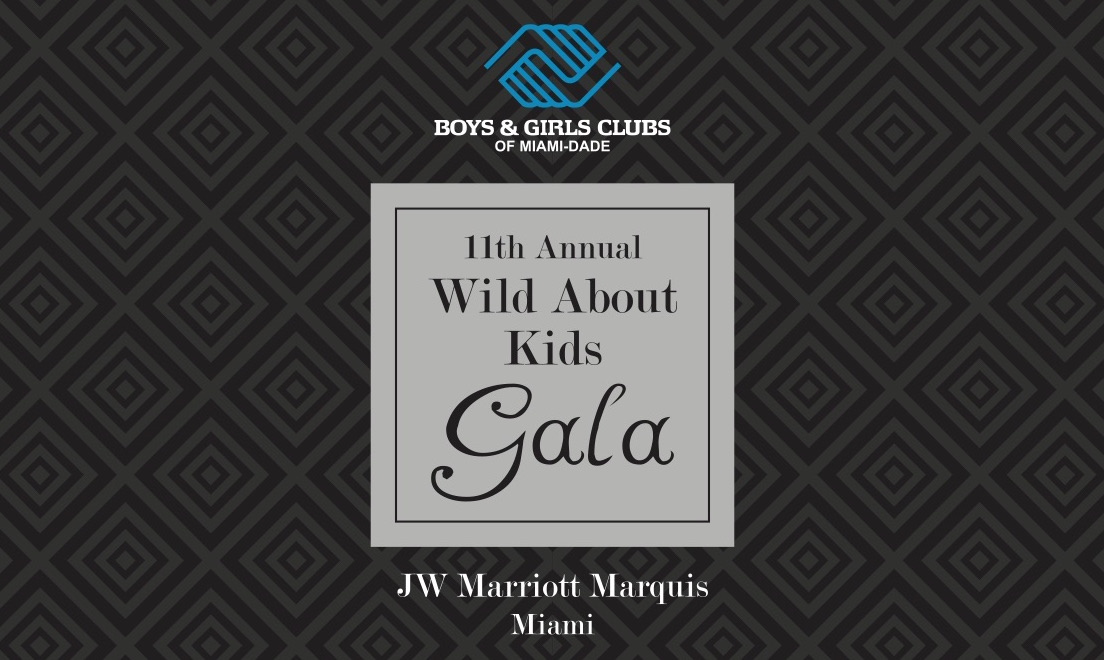 11th annual wild about kids gala boys girls clubs of miami dade